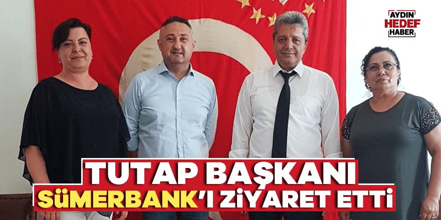 TUTAP Başkanı Sümerbank'ı ziyaret etti
