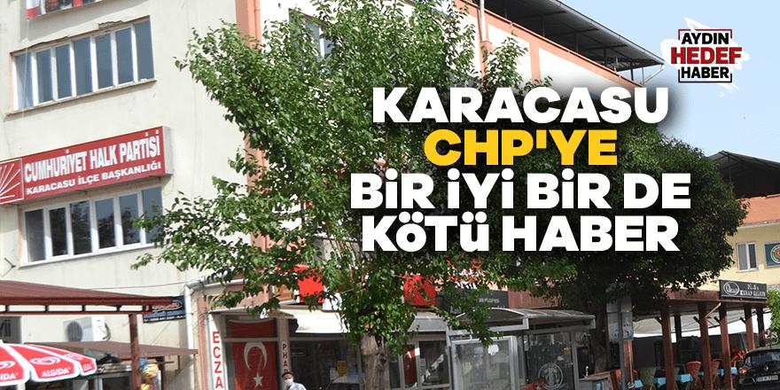 Karacasu CHP'ye bir iyi bir de kötü haber