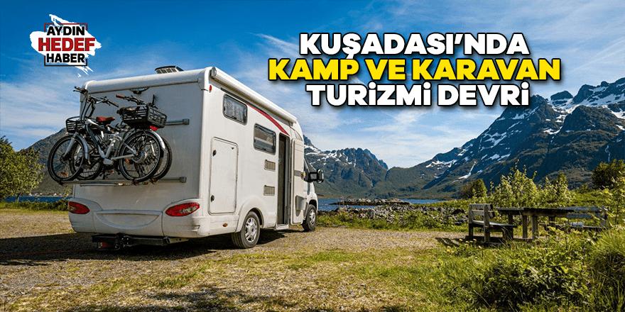 Kuşadası'nda kamp ve karavan turizmi devri