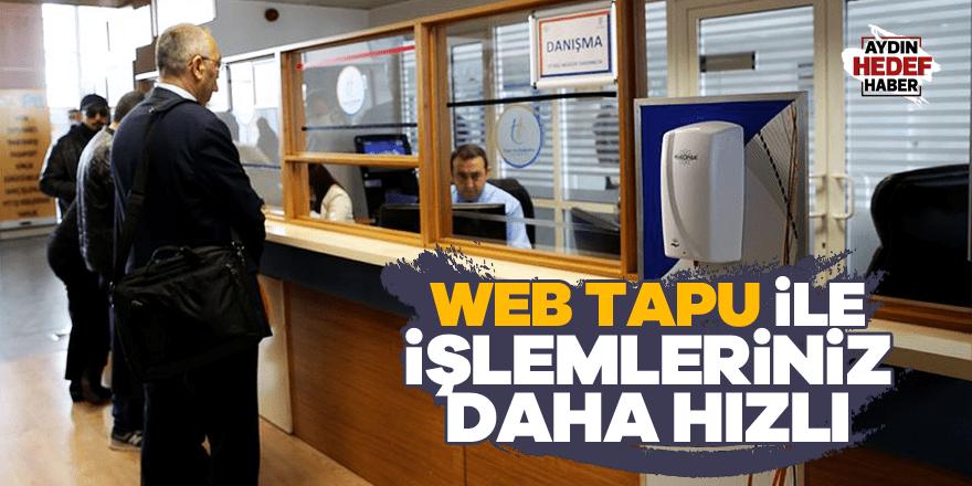 Web tapu ile işlemleriniz daha hızlı