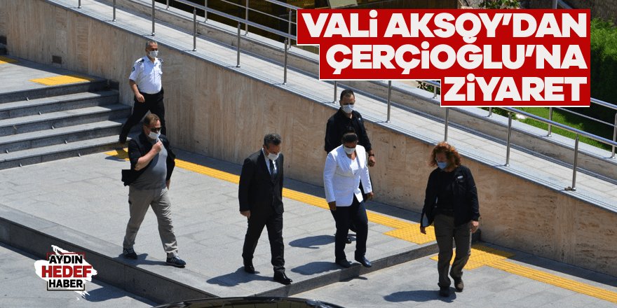 Vali Aksoy'dan Çerçioğlu'na ziyaret
