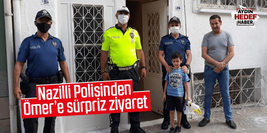 Nazilli Polisinden, Ömer'e sürpriz ziyaret