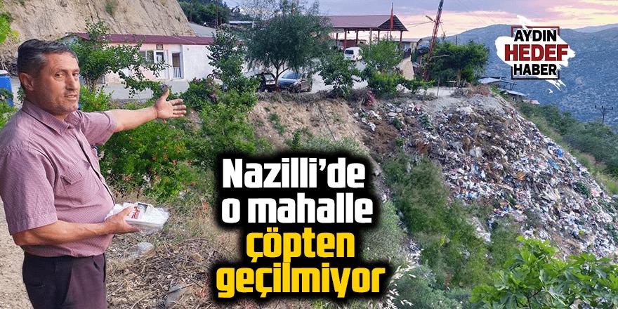 Nazilli'de o mahalle çöpten geçilmiyor