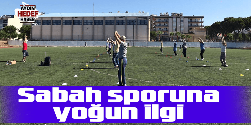 Sabah sporuna yoğun ilgi