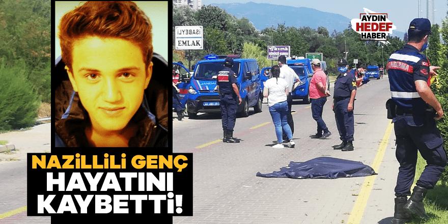 Kazada Nazillili genç hayatını kaybetti
