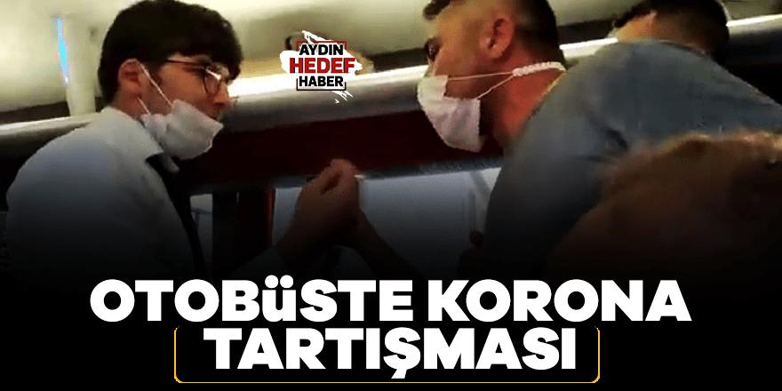 Otobüste korona tartışması