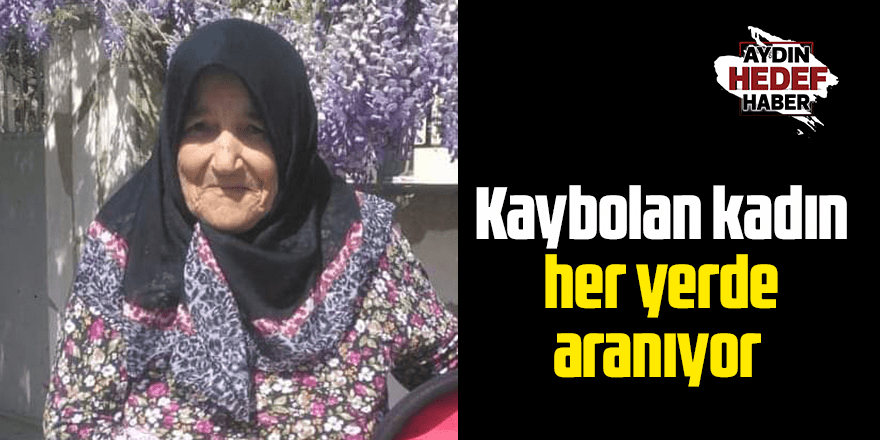 Kaybolan kadın her yerde aranıyor