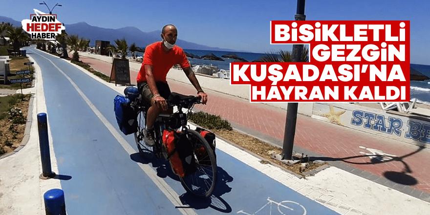 Bisikletli Gezgin Kuşadası'na hayran kaldı