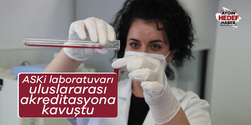 ASKİ laboratuvarı uluslararası akreditasyona kavuştu
