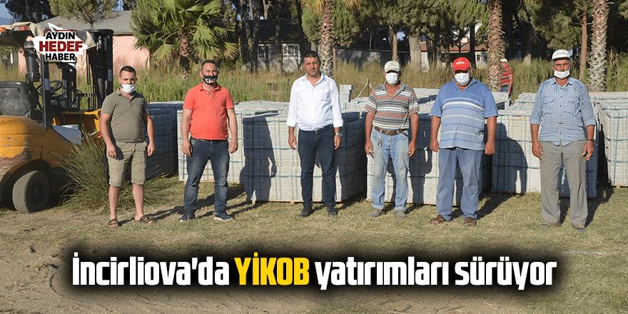 İncirliova'da YİKOB yatırımları sürüyor