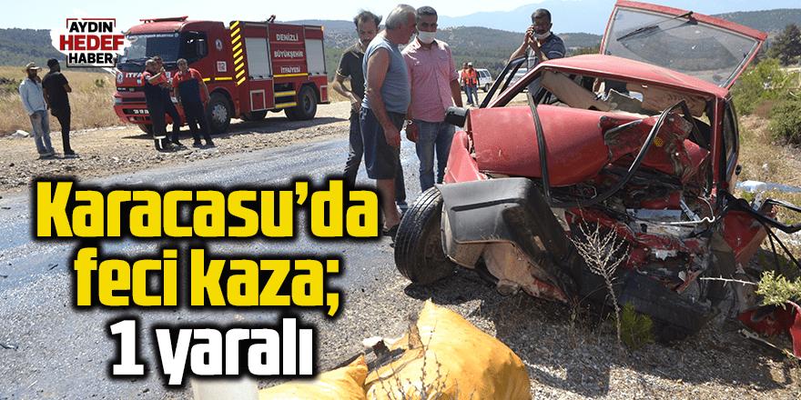 Tavas-Karacasu Karayolunda feci kaza; 1 yaralı