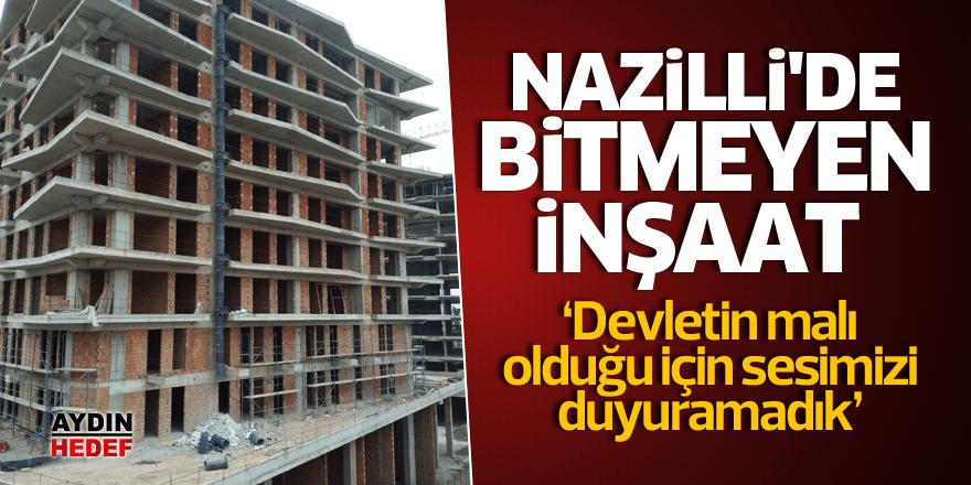 Nazilli'de bitmeyen inşaat