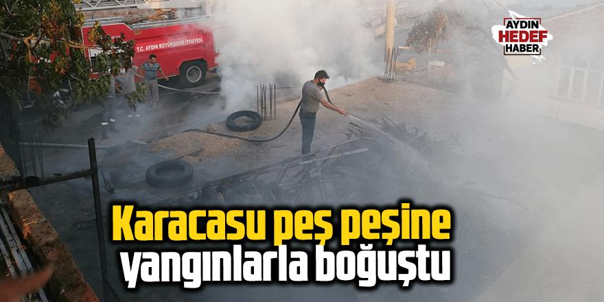 Karacasu peş peşine yangınlarla boğuştu