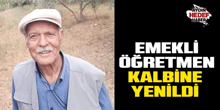 Karacasulu emekli öğretmen kalbine yenildi