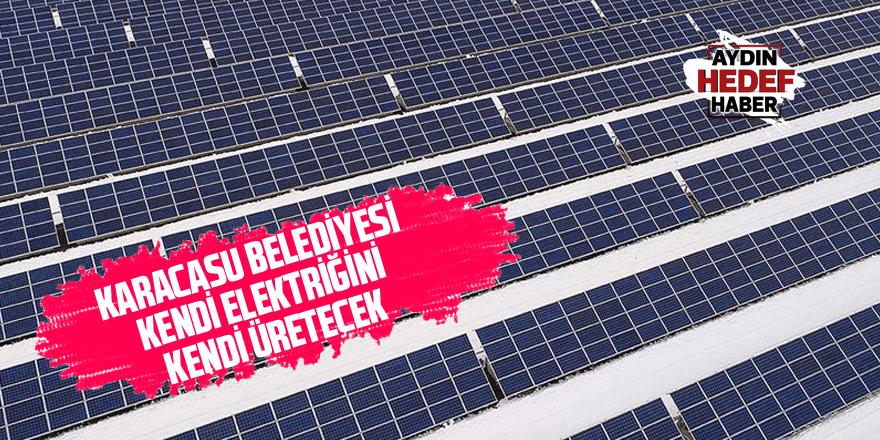 Karacasu Belediyesi kendi elektriğini kendi üretecek