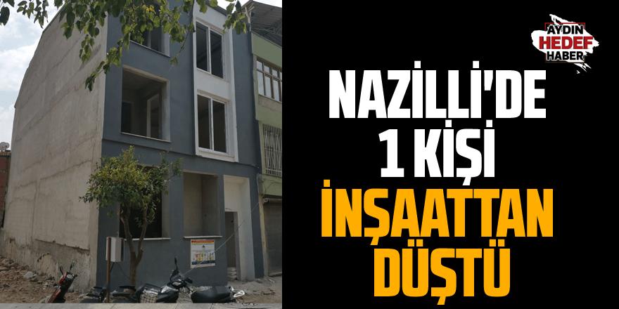 Nazilli'de 1 kişi inşaattan düştü