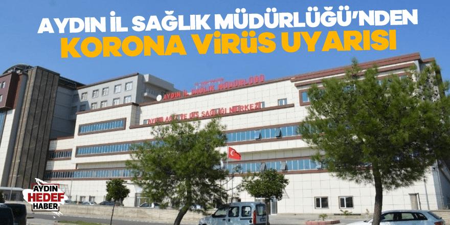 Aydın İl Sağlık Müdürlüğü'nden korona virüs uyarısı