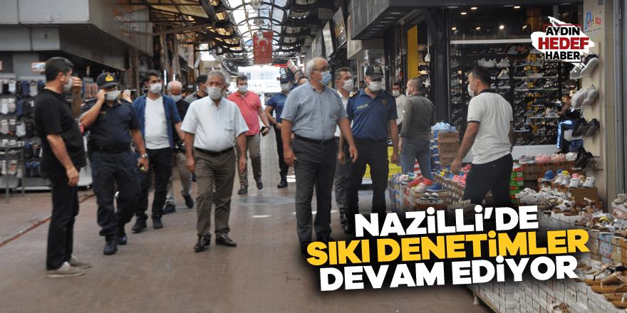 Nazilli'de sıkı denetimler devam ediyor