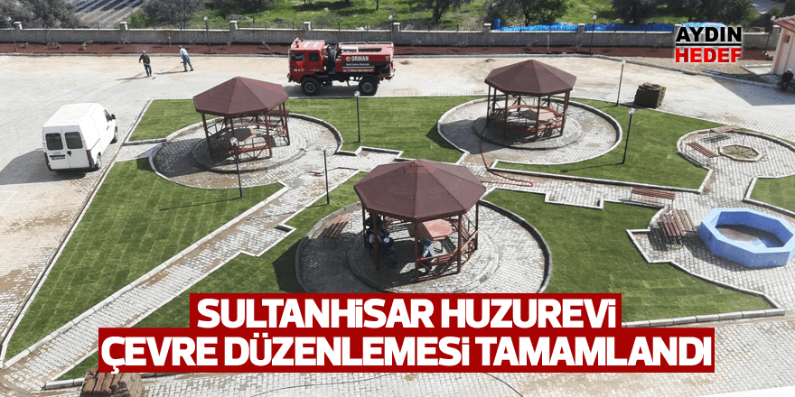 Sultanhisar Huzurevi çevre düzenlemesi tamamlandı
