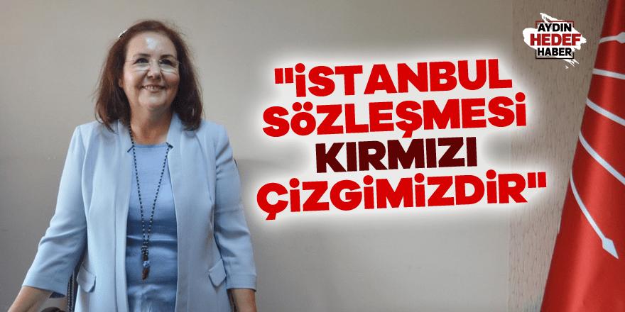 """""""İstanbul Sözleşmesi kırmızı çizgimizdir"""""""