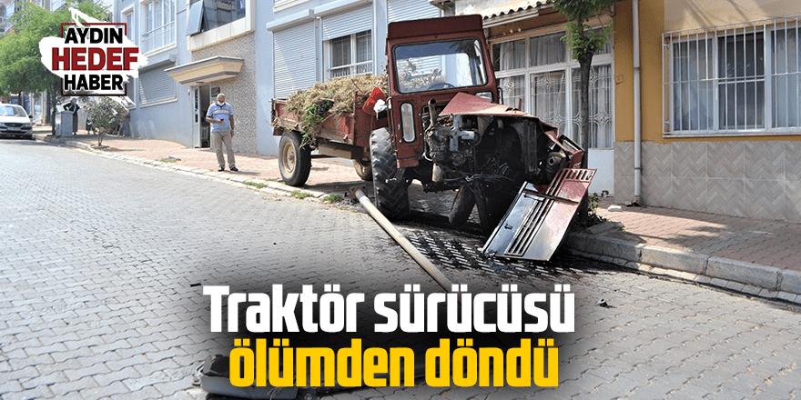Traktör sürücüsü ölümden döndü