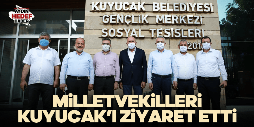 Milletvekilleri Kuyucak'ı ziyaret etti