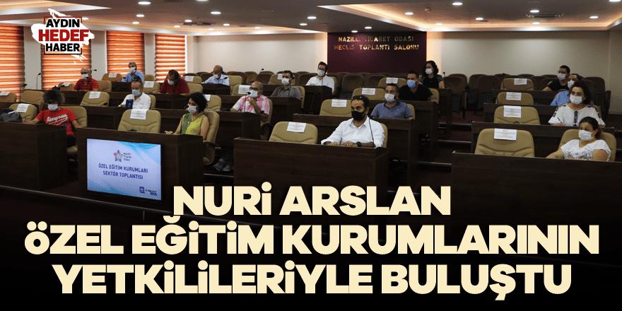 Arslan, Özel Eğitim Kurumlarının yetkilileriyle buluştu