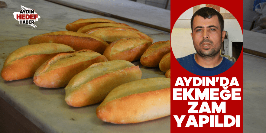 Aydın'da ekmeğe zam yapıldı