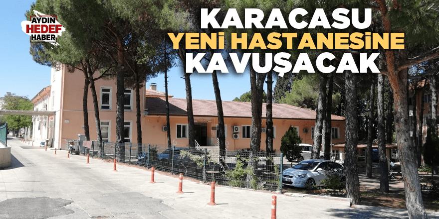 Karacasu yeni hastanesine kavuşacak