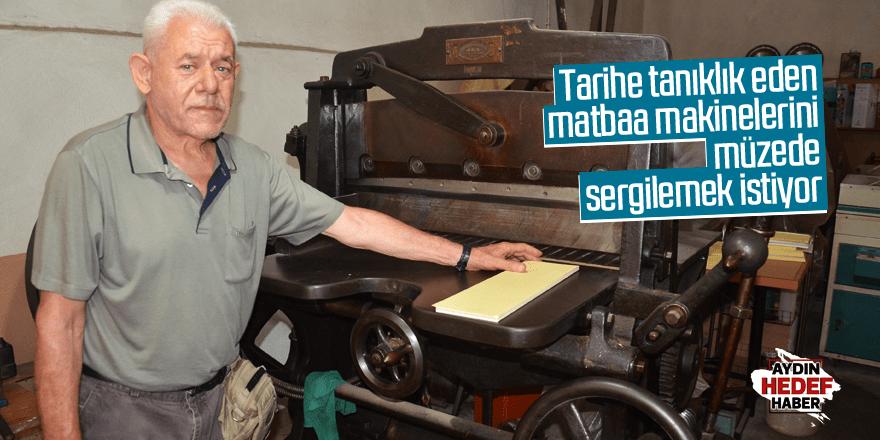 Tarihe tanıklık eden matbaa makinelerini müzede sergilemek istiyor