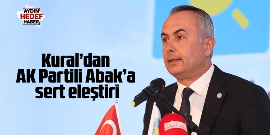 Kural'dan AK Partili Abak'a sert eleştiri