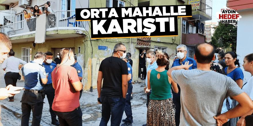 Aydın'da Orta Mahalle karıştı