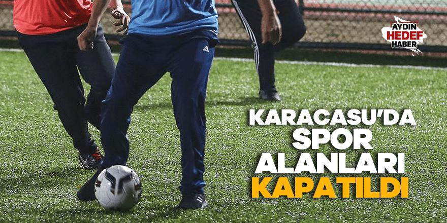 Karacasu'da spor alanları kapatıldı