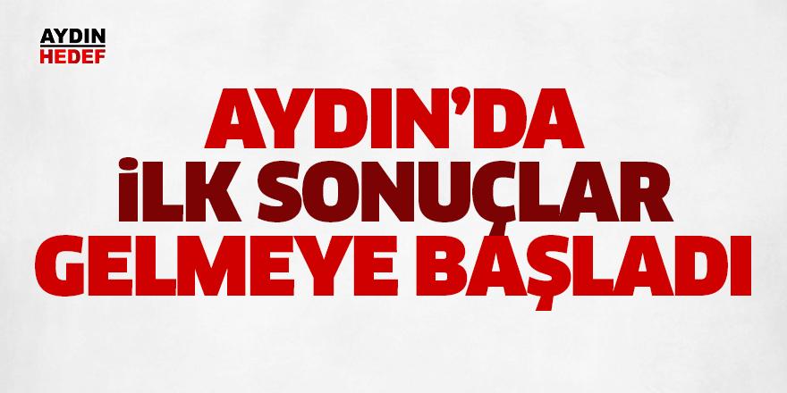 Aydın'da ilk sonuçlar gelmeye başladı