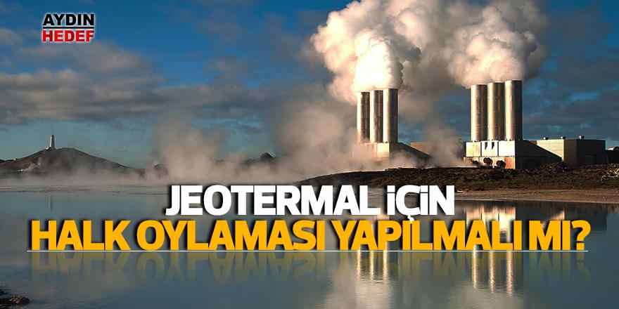 Jeotermal kaynaklarına halk oylaması önerisi