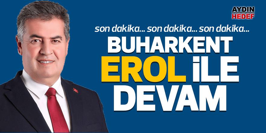 BUHARKENT'E EROL YİNE BAŞKAN