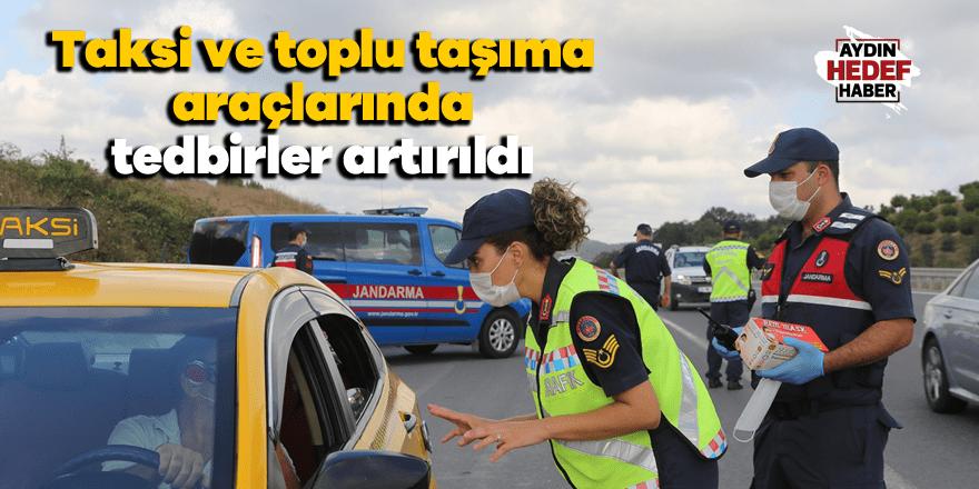 Taksi ve toplu taşıma araçlarında tedbirler artırıldı