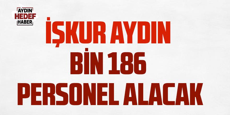 İŞKUR AYDIN BİN 186 PERSONEL ALACAK