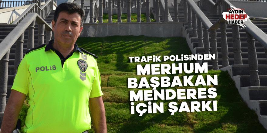 Trafik polisinden, merhum Başbakan Menderes için şarkı