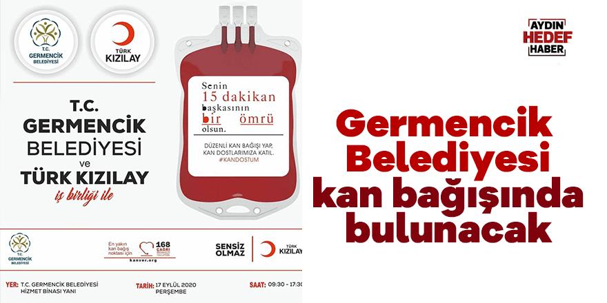 Germencik Belediyesi kan bağışında bulunacak