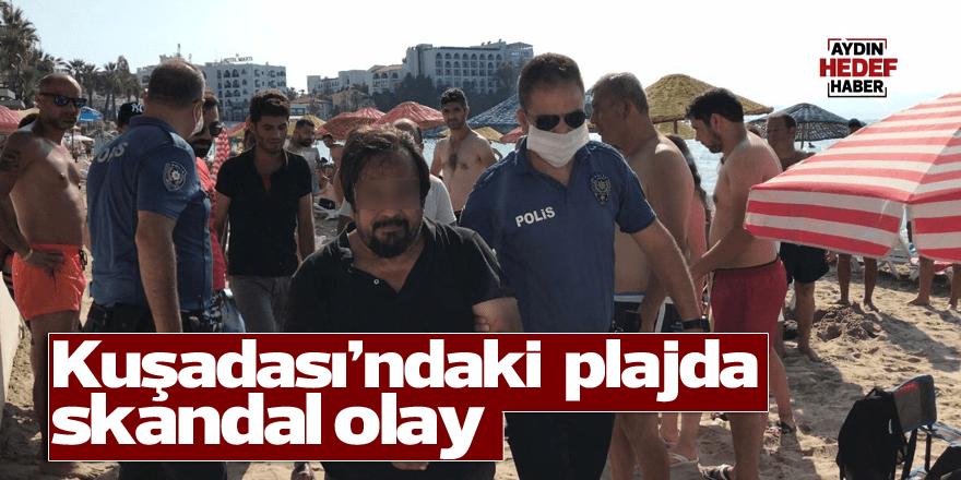 Kuşadası'ndaki plajda skandal olay