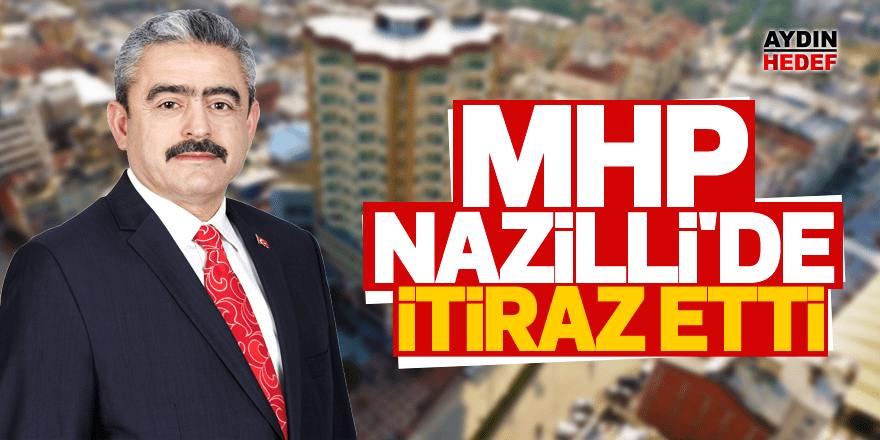 MHP Nazilli'de itiraz etti