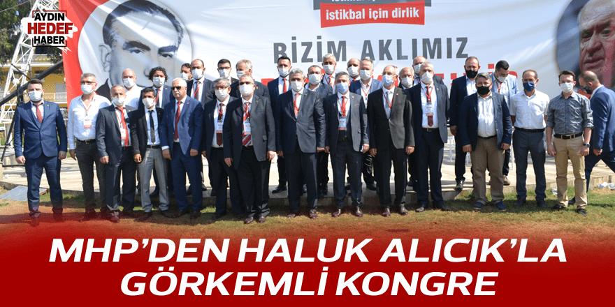 MHP'DEN HALUK ALICIK'LA GÖRKEMLİ KONGRE