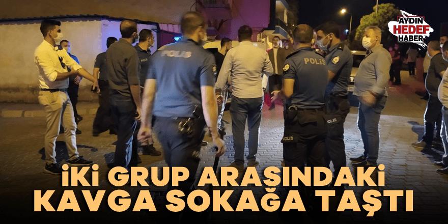 Aydın'da iki grup arasındaki kavga sokağa taştı