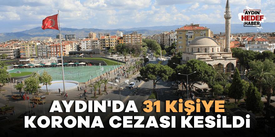 Aydın'da 31 kişiye korona cezası kesildi