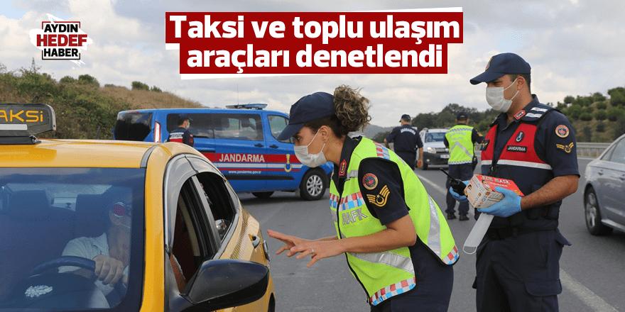 Taksi ve toplu ulaşım araçları denetlendi