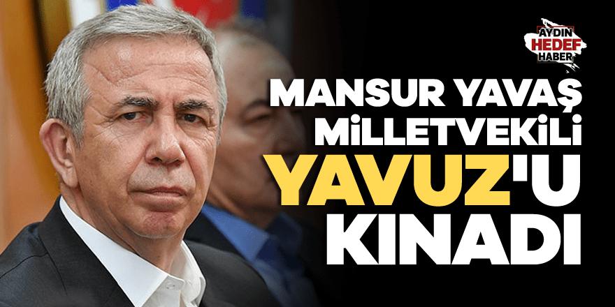 Mansur Yavaş, Milletvekili Yavuz'u kınadı