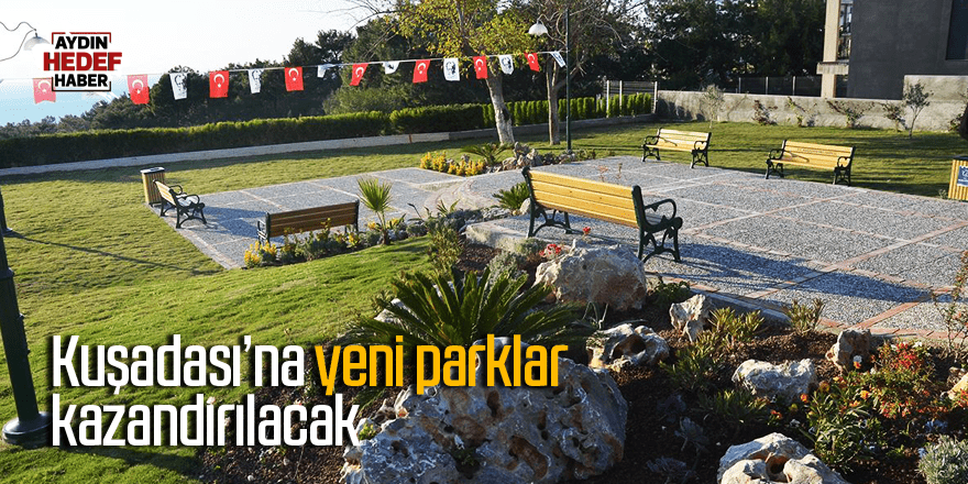 Kuşadası'na yeni parklar kazandırılacak