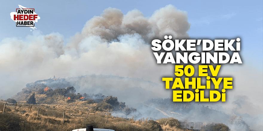 Söke'deki yangında 50 ev tahliye edildi