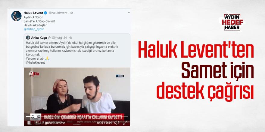 Haluk Levent'ten Samet için destek çağrısı